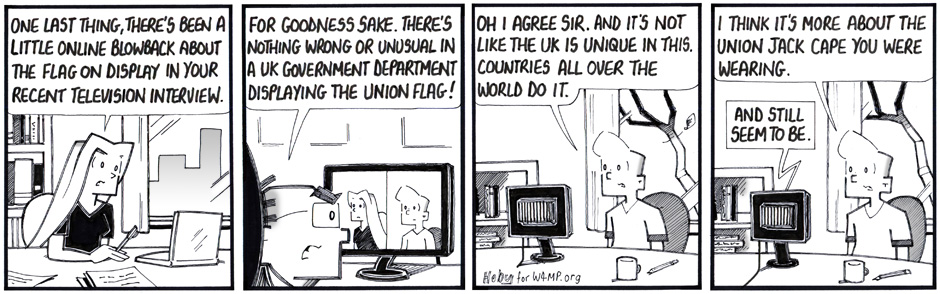Four panels. 1. Lu in office talking to Sir Justin 'There's been a little fuss about the flag in your recent tv interview' 2. Sir Justin POV 'there's nothing wrong in that' 3. Trey POV 'countries all over the world do it' 4. Trey POV 'It's more about the Union Jack cape you were wearing'.. Lu (voice off) 'and still seem to be'